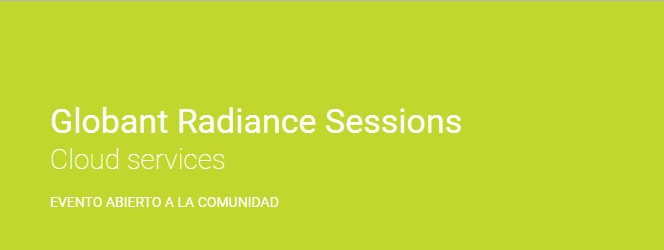 Radiance And Engineering Services : Globant radiance sessions sobre cloud services